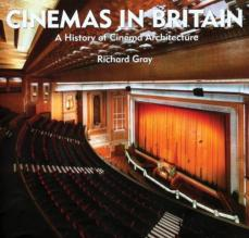 Cinemas in Britain: A History of Cinema Architecture [New edition]