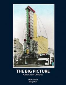 The Big Picture - Cinemas of Dundee