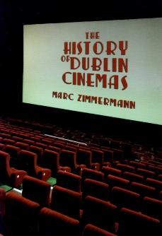 History of Dublins Cinemas