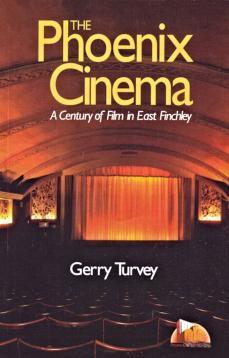 Phoenix Cinema, A Century of Film in East Finchley