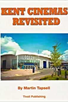 Kent Cinemas Revisited