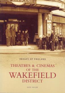 Theatres & Cinemas of Wakefield & District