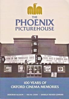 The Phoenix Picturehouse:100 years of Oxford Cinema Memories
