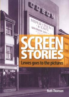 Screen Stories- Lewes Goes to the Pictures