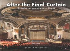 After the Final Curtain Vol 1 (The Fall of the American Movie Theatre)
