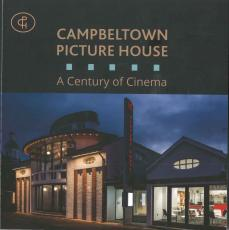 Campbeltown Picture House- Century of Cinema